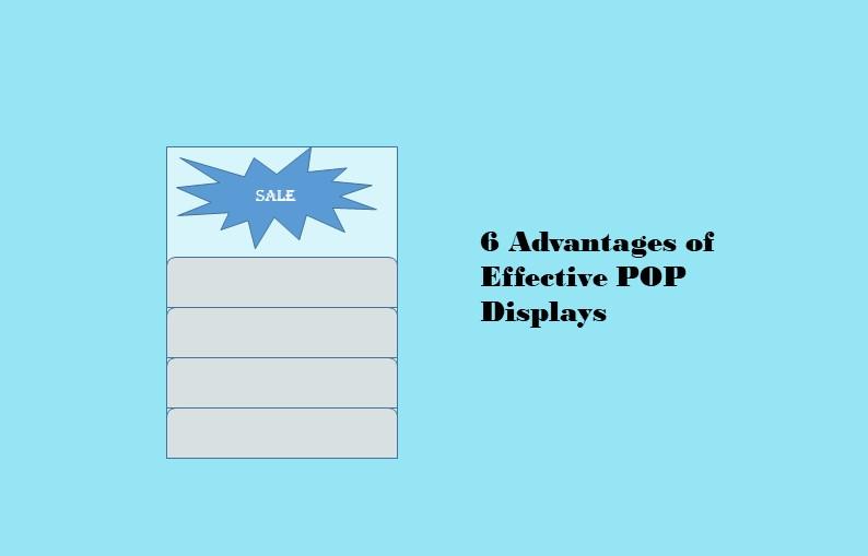 6 Advantages of Effective POP Displays
